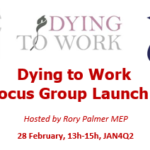 Dying to Work MEP Focus Group Launch Event