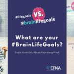 EFNA celebrates Brain Awareness Week with launch of #BrainLifeGoals awareness campaign