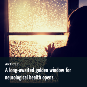 A long-awaited window for neurological health opens