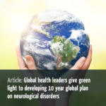 Global health leaders give green light to developing 10 year global plan on neurological disorders