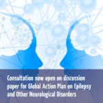Consultation now open on discussion paper for Global Action Plan on Epilepsy and Other Neurological Disorders