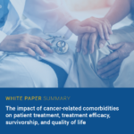 White Paper Launch: Tackling cancer-related complications and comorbidities