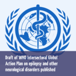 Draft of WHO Intersectoral GAP on epilepsy and other neurological disorders published
